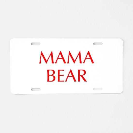 Mama Bear-Opt red 550 Aluminum License Plate