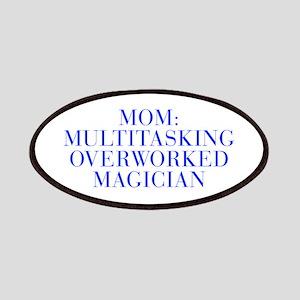 Mom Multitasking Overworked Magician-Bau blue 500
