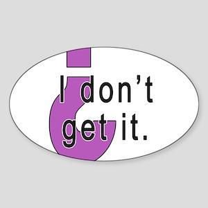 I dont get it Pink Sticker