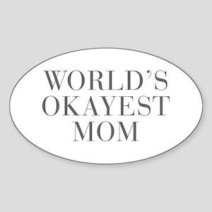 WORLD S OKAYEST MOM-Bau gray 500 Sticker