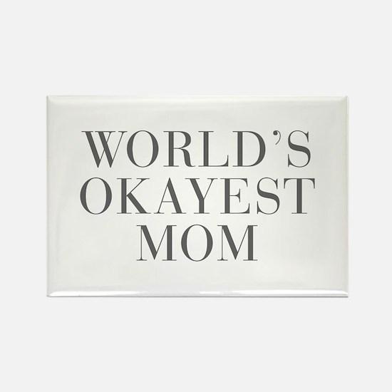 WORLD S OKAYEST MOM-Bau gray 500 Magnets