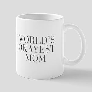 WORLD S OKAYEST MOM-Bau gray 500 Mugs