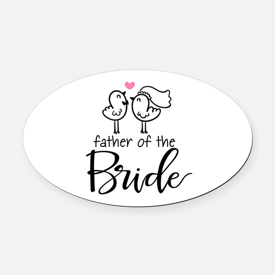 Cute father of the Bride Oval Car Magnet