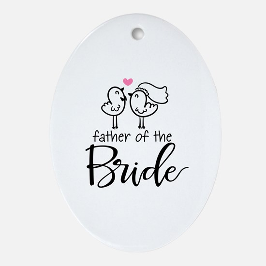 Cute father of the Bride Ornament (Oval)