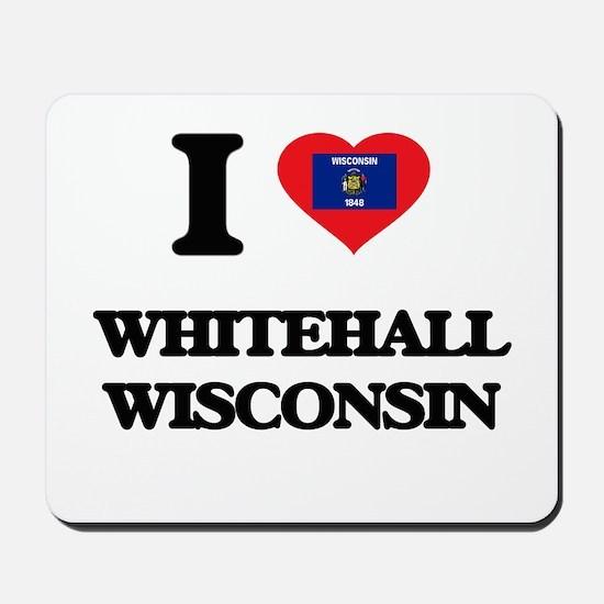 I love Whitehall Wisconsin Mousepad