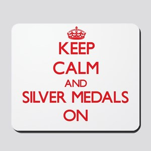 Keep Calm and Silver Medals ON Mousepad