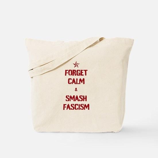 Forget Calm Smash Fascism Tote Bag