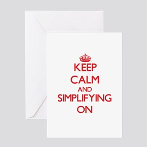 Keep Calm and Simplifying ON Greeting Cards