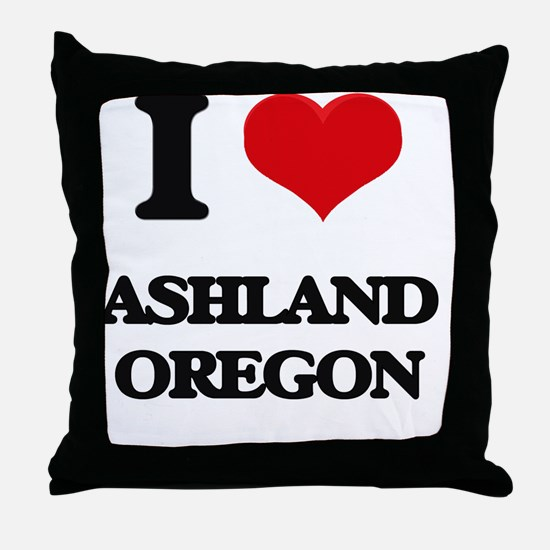 I love Ashland Oregon Throw Pillow