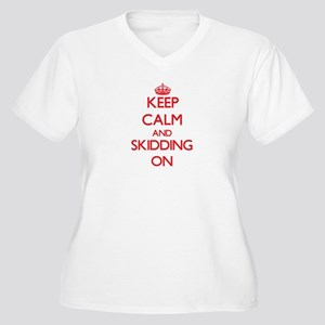 Keep Calm and Skidding ON Plus Size T-Shirt