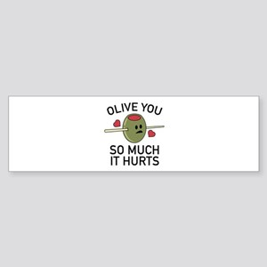 Olive You So Much It Hurts Sticker (Bumper)