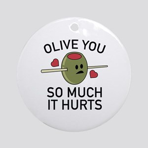 Olive You So Much It Hurts Ornament (Round)