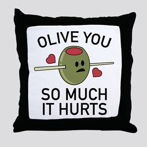 Olive You So Much It Hurts Throw Pillow
