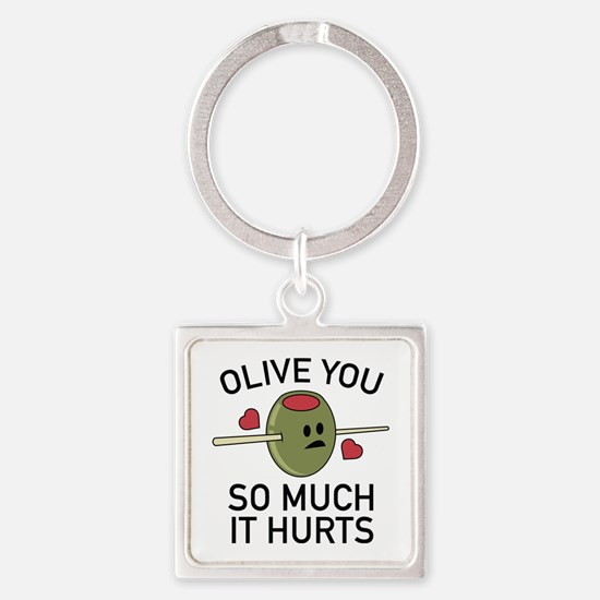 Olive You So Much It Hurts Square Keychain