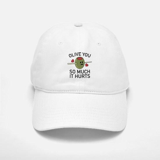 Olive You So Much It Hurts Baseball Baseball Cap