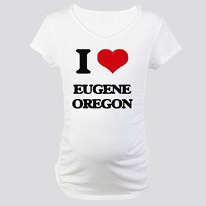 I love Eugene Oregon Maternity T-Shirt