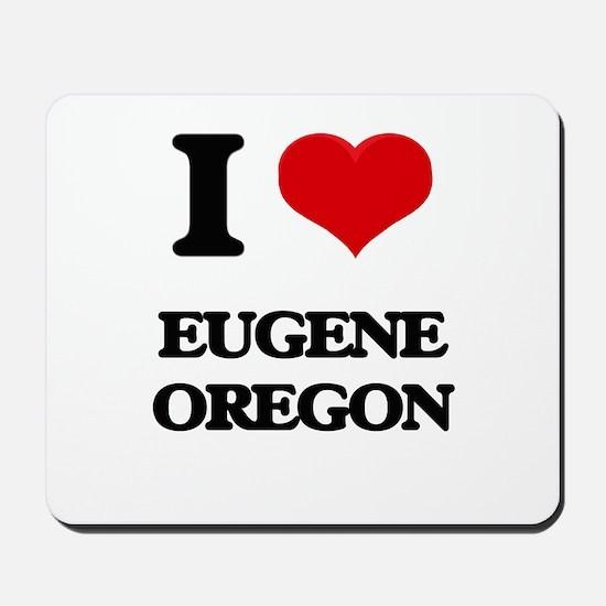 I love Eugene Oregon Mousepad