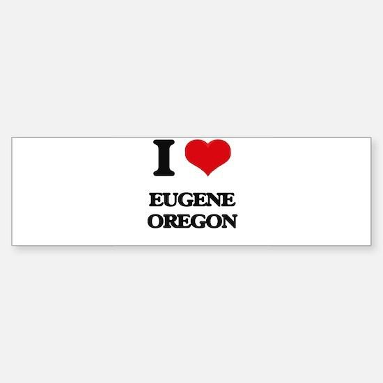 I love Eugene Oregon Bumper Bumper Bumper Sticker