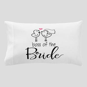 Boss of the bride Pillow Case