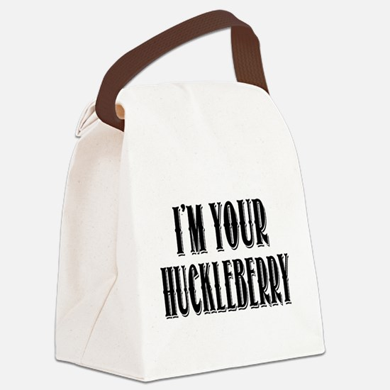 Im your Huckleberry Canvas Lunch Bag