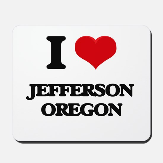 I love Jefferson Oregon Mousepad