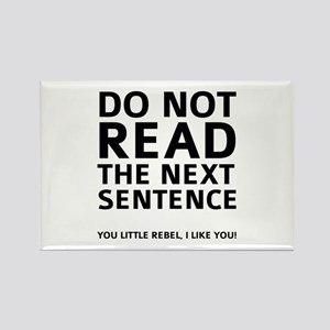 Do Not Read The Next Sentence Rectangle Magnet