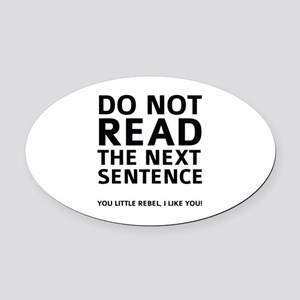 Do Not Read The Next Sentence Oval Car Magnet