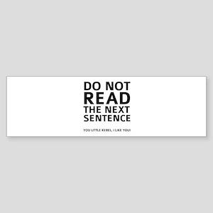 Do Not Read The Next Sentence Sticker (Bumper)