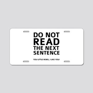 Do Not Read The Next Sentence Aluminum License Pla