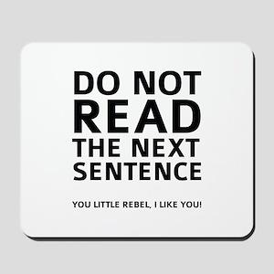 Do Not Read The Next Sentence Mousepad