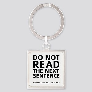 Do Not Read The Next Sentence Square Keychain
