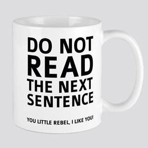 Do Not Read The Next Sentence Mug