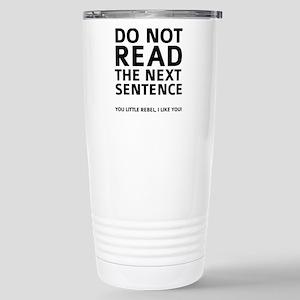 Do Not Read The Next Sentence Ceramic Travel Mug