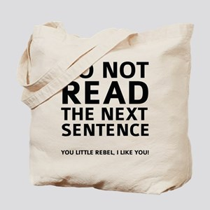 Do Not Read The Next Sentence Tote Bag