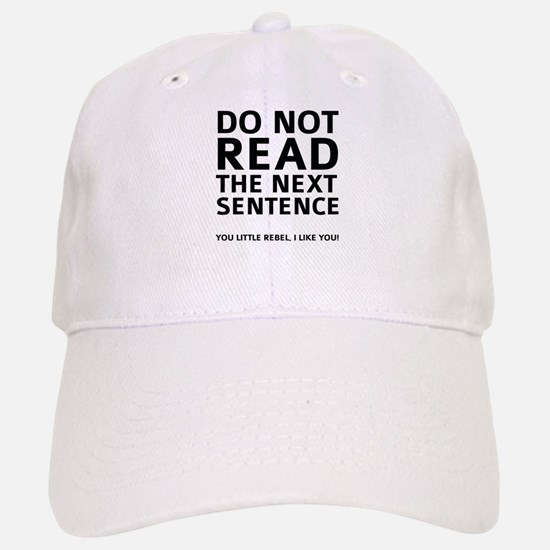 Do Not Read The Next Sentence Cap