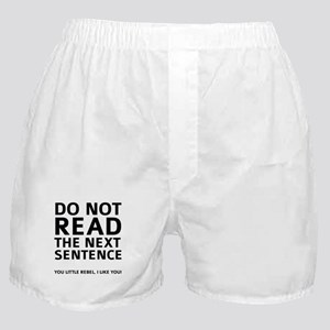 Do Not Read The Next Sentence Boxer Shorts