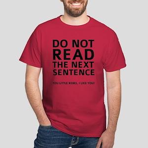 Do Not Read The Next Sentence Dark T-Shirt