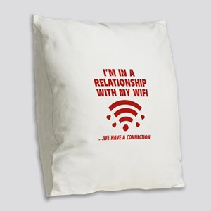 I'm In A Relationship Burlap Throw Pillow