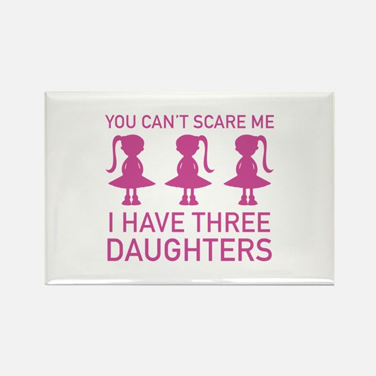 I Have Three Daughters Rectangle Magnet