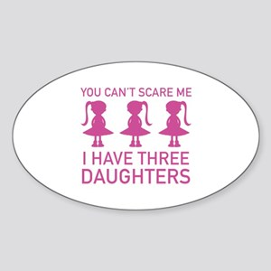 I Have Three Daughters Sticker (Oval)