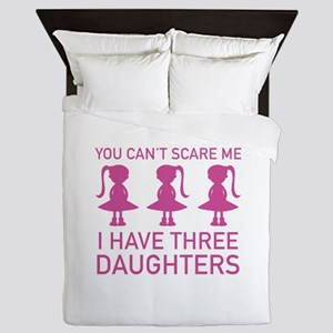 I Have Three Daughters Queen Duvet
