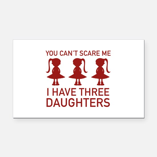 I Have Three Daughters Rectangle Car Magnet