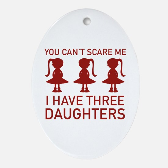 I Have Three Daughters Ornament (Oval)