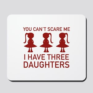 I Have Three Daughters Mousepad