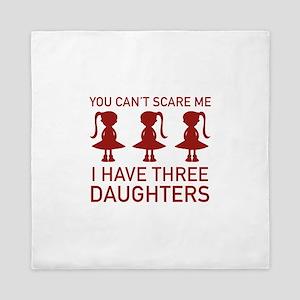 I Have Three Daughters Queen Duvet
