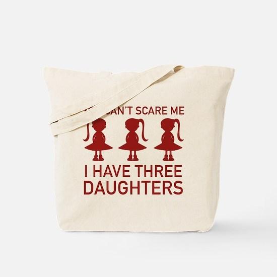 I Have Three Daughters Tote Bag