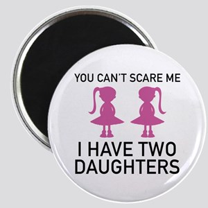 I Have Two Daughters Magnet