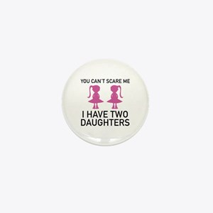 I Have Two Daughters Mini Button