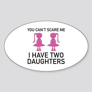 I Have Two Daughters Sticker (Oval)