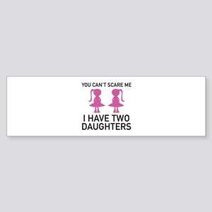 I Have Two Daughters Sticker (Bumper)